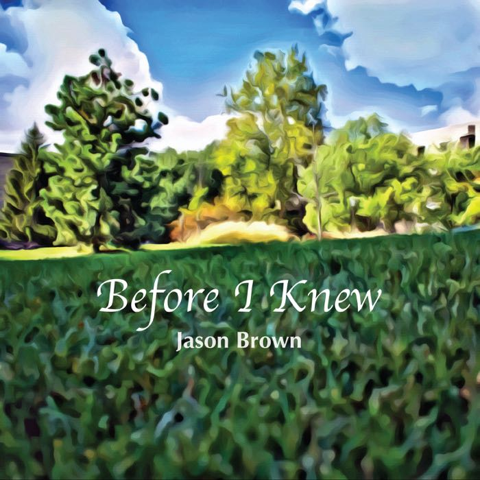 Before I Knew - Jason Brown Album Cover