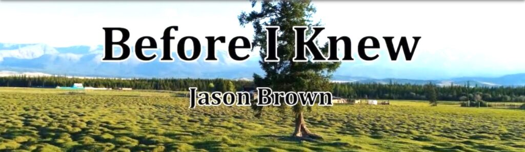 Before I Knew Video - Jason Brown